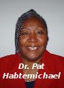 Dr. Pat Habtemichael