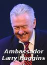 Ambassador Larry Huggins