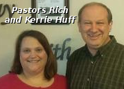 Pastors Rich and Kerry Huff